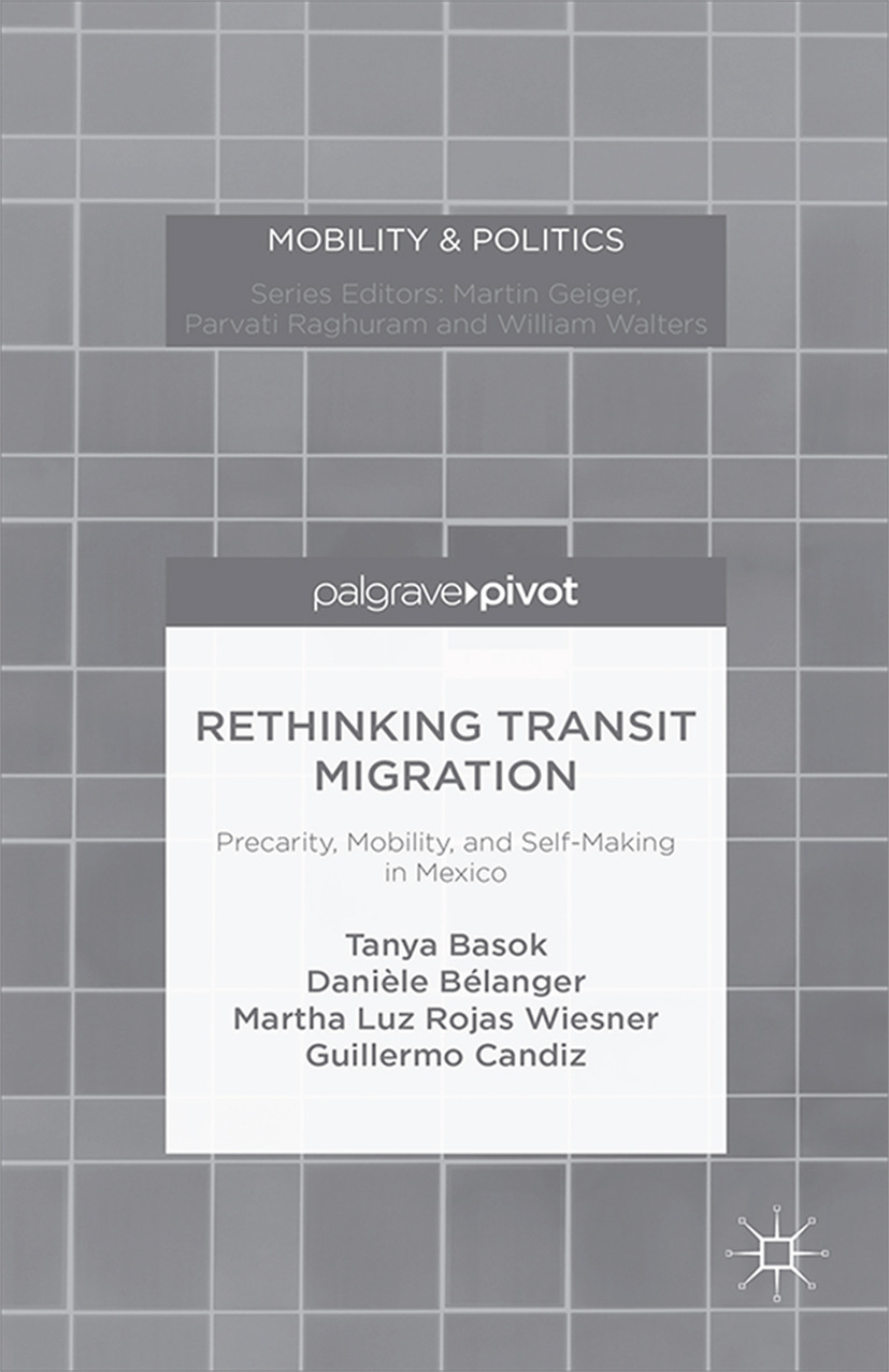 Basok, Tanya - Rethinking Transit Migration: Precarity, Mobility, and Self-Making in Mexico, ebook
