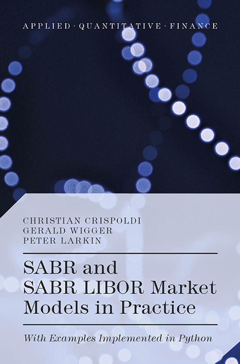 Crispoldi, Christian - SABR and SABR LIBOR Market Models in Practice, ebook