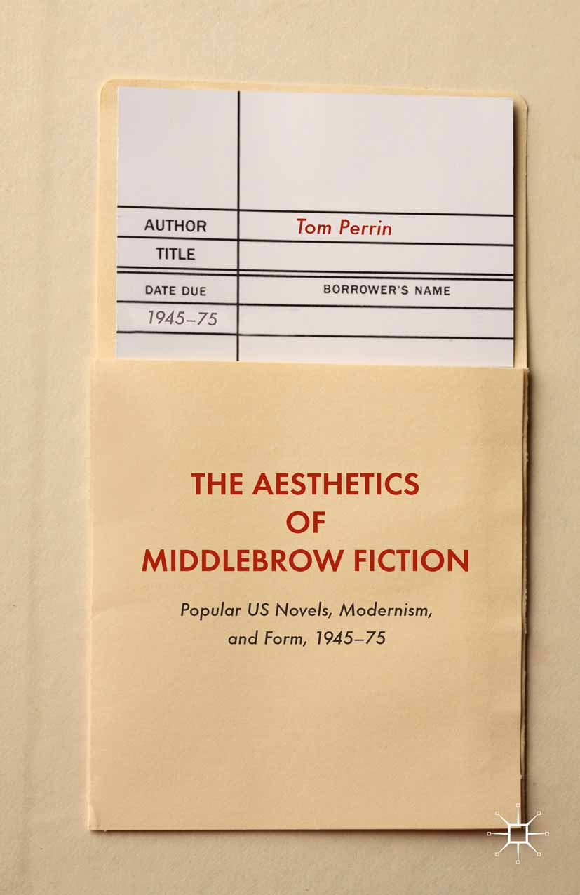 Perrin, Tom - The Aesthetics of Middlebrow Fiction, ebook