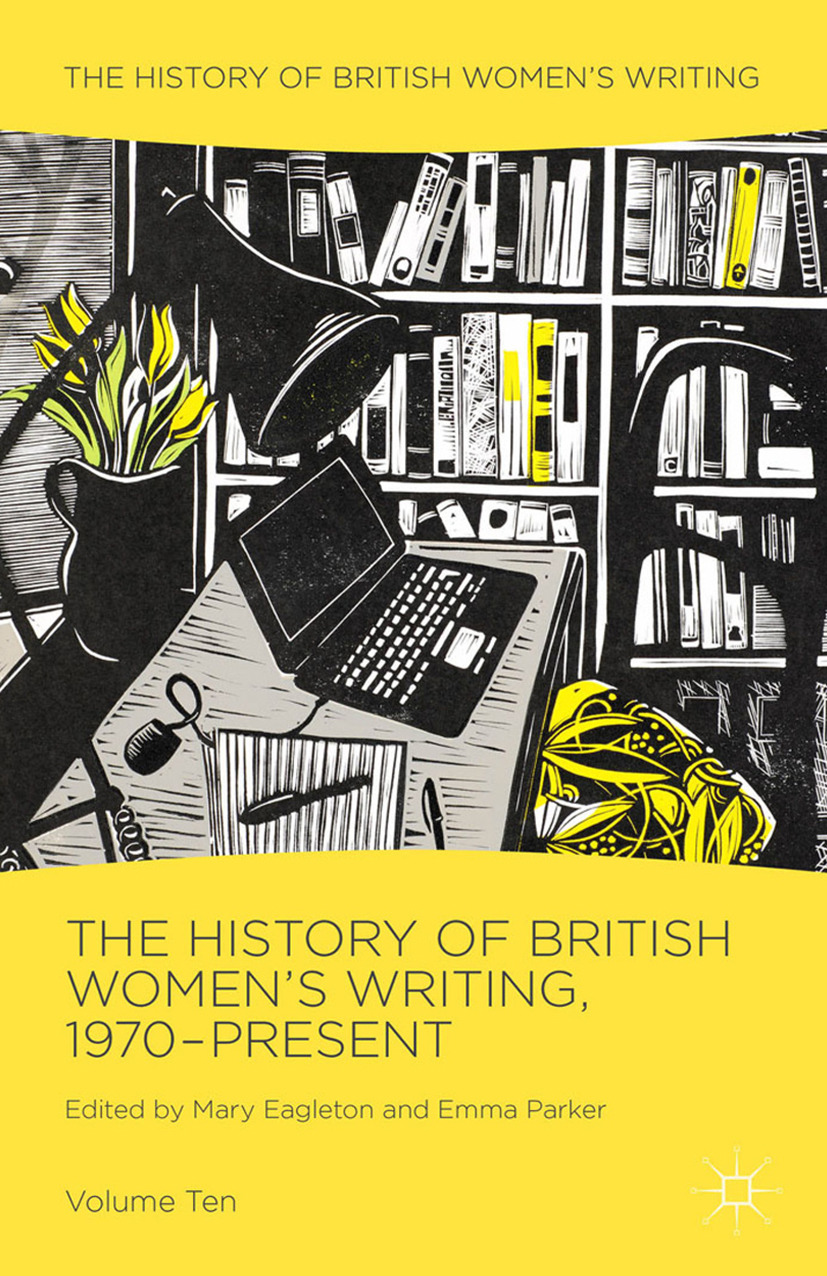 Eagleton, Mary - The History of British Women's Writing, 1970-Present, ebook
