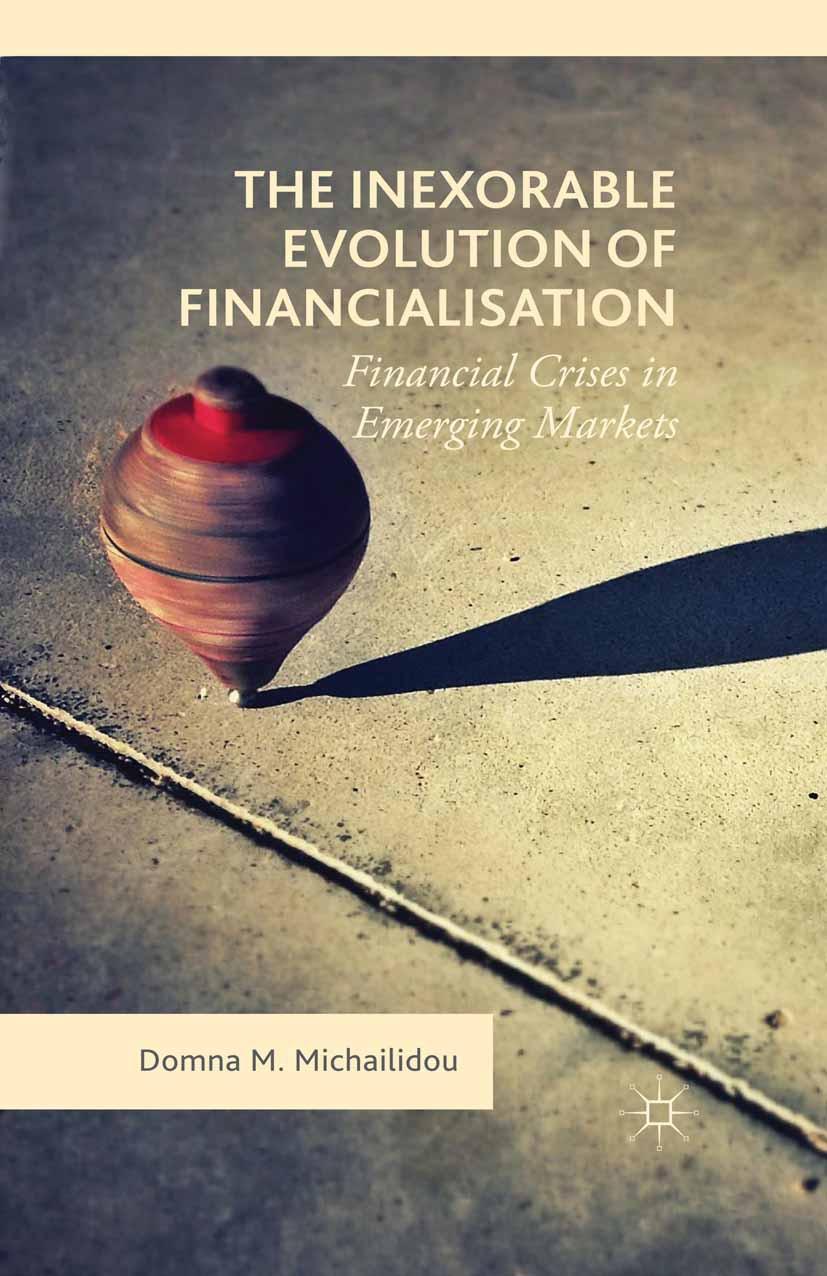 Michailidou, Domna M. - The Inexorable Evolution of Financialisation, ebook