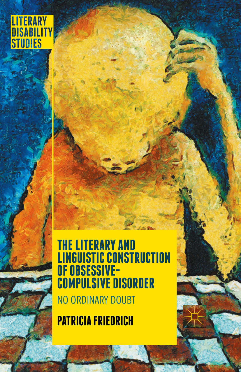 Friedrich, Patricia - The Literary and Linguistic Construction of Obsessive-Compulsive Disorder, ebook