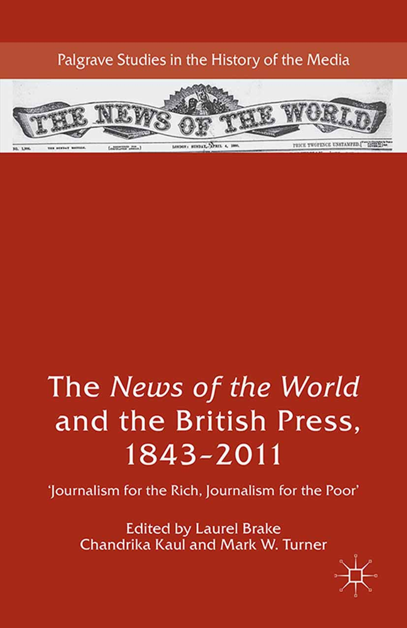 """Brake, Laurel - The <Emphasis Type=""""Italic"""">News of the World</Emphasis> and the British Press, 1843–2011, e-bok"""