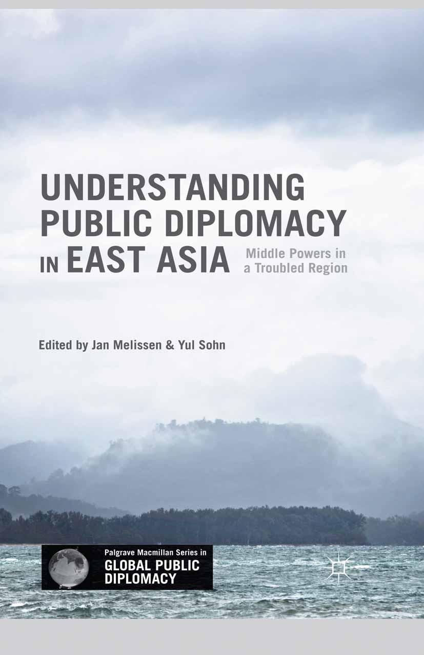 Melissen, Jan - Understanding Public Diplomacy in East Asia, ebook