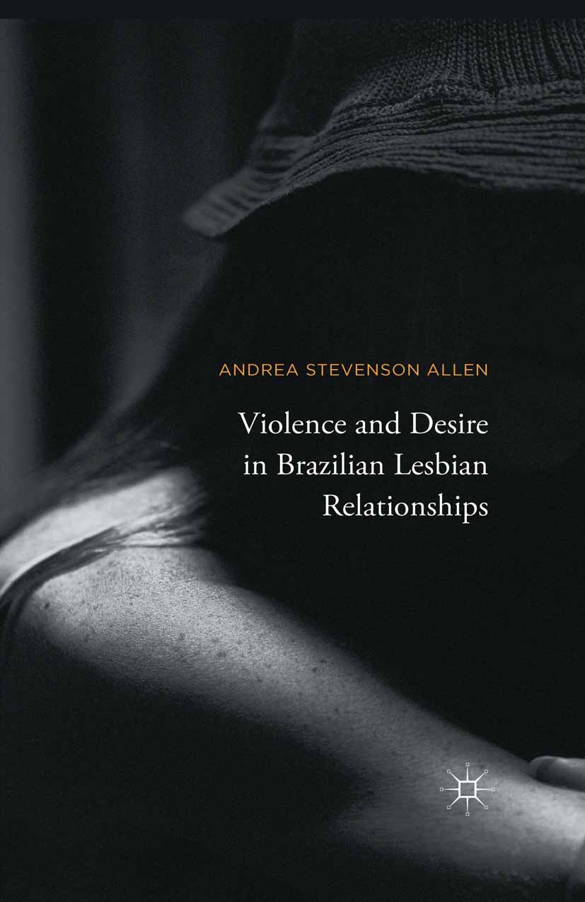 Allen, Andrea Stevenson - Violence and Desire in Brazilian Lesbian Relationships, ebook