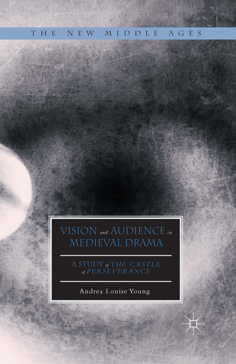 Young, Andrea Louise - Vision and Audience in Medieval Drama, ebook