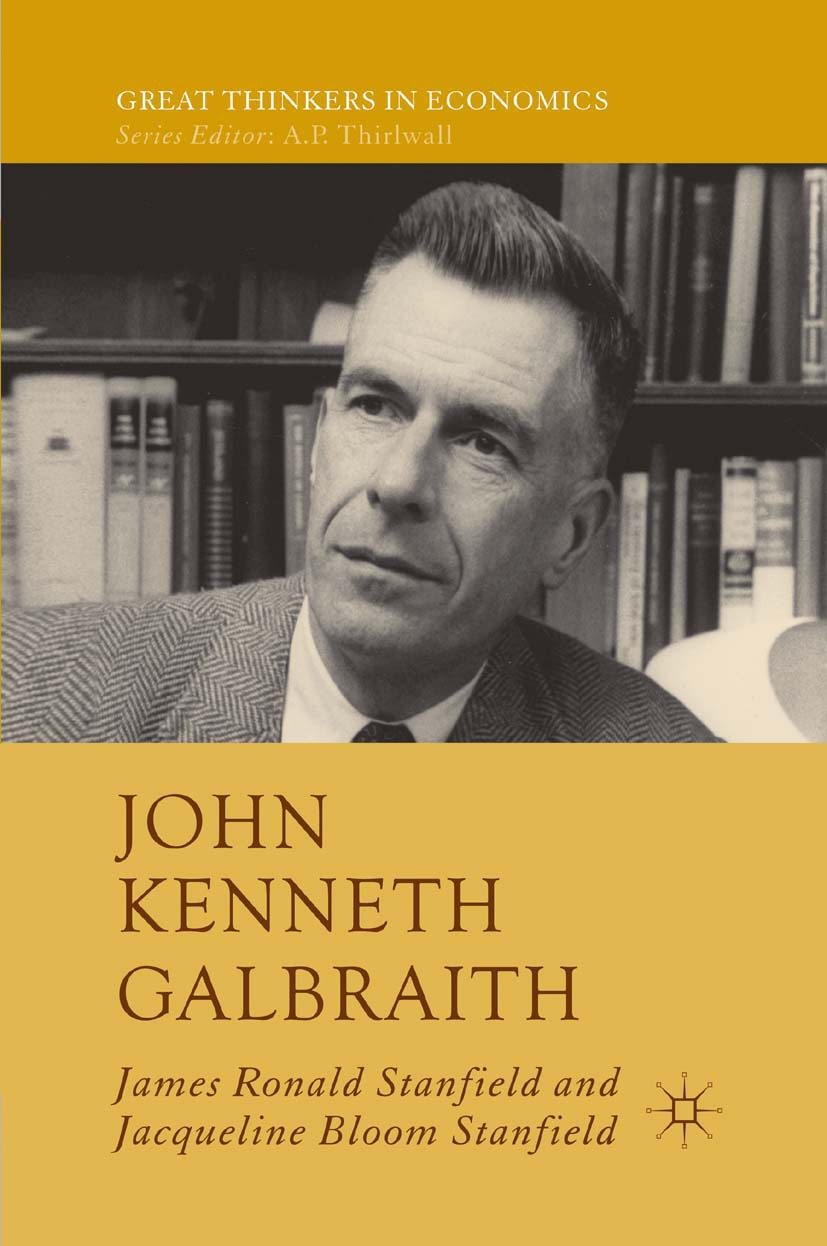 Stanfield, Jacqueline Bloom - John Kenneth Galbraith, ebook