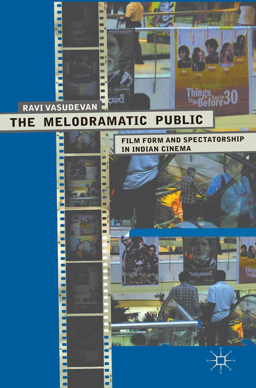 Vasudevan, Ravi - The Melodramatic Public, ebook