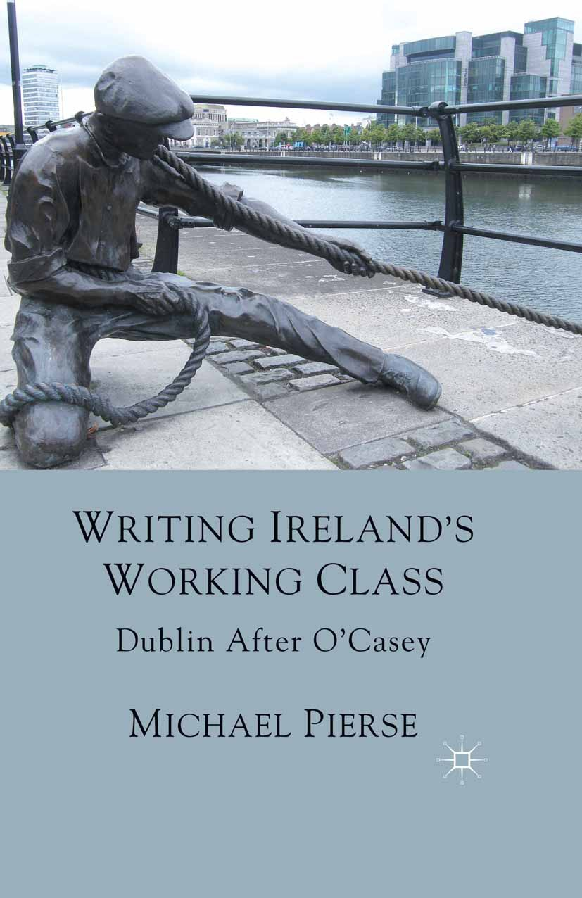 Pierse, Michael - Writing Ireland's Working Class, ebook