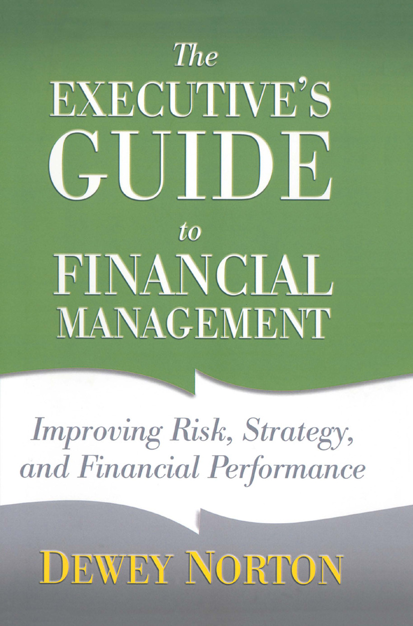 Norton, Dewey - The Executive's Guide to Financial Management, e-bok