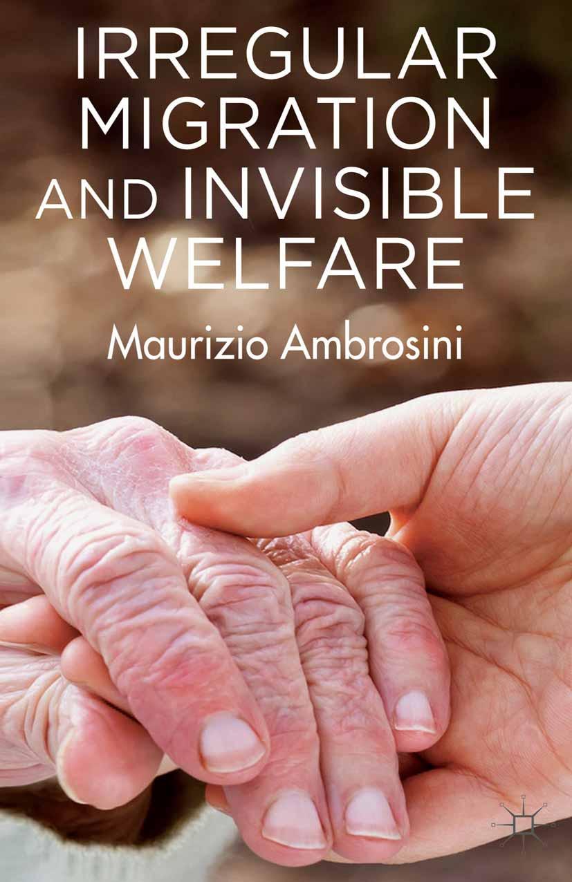 Ambrosini, Maurizio - Irregular Migration and Invisible Welfare, e-kirja