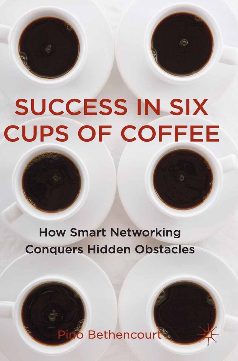 Bethencourt, Pino - Success in Six Cups of Coffee, ebook