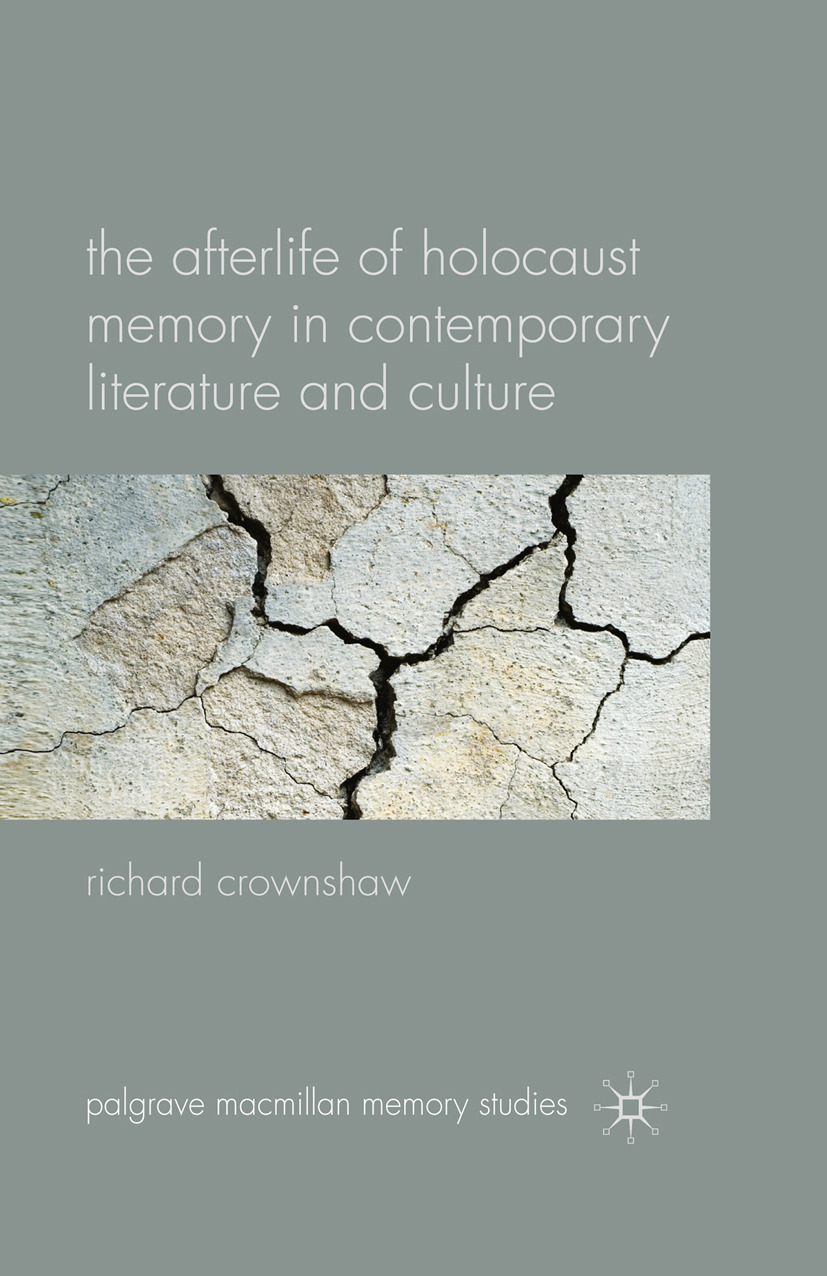 Crownshaw, Richard - The Afterlife of Holocaust Memory in Contemporary Literature and Culture, ebook