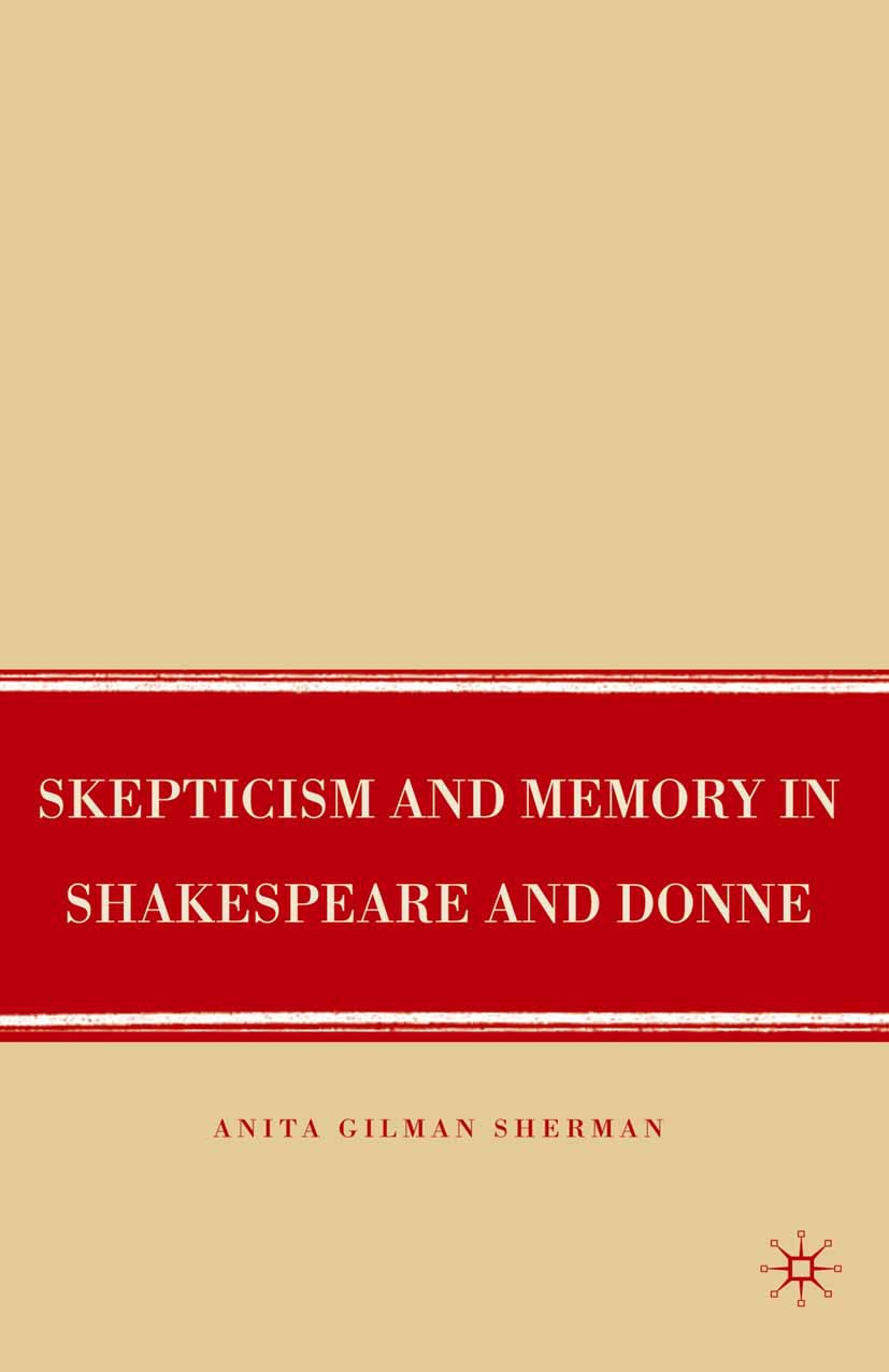 Sherman, Anita Gilman - Skepticism and Memory in Shakespeare and Donne, ebook