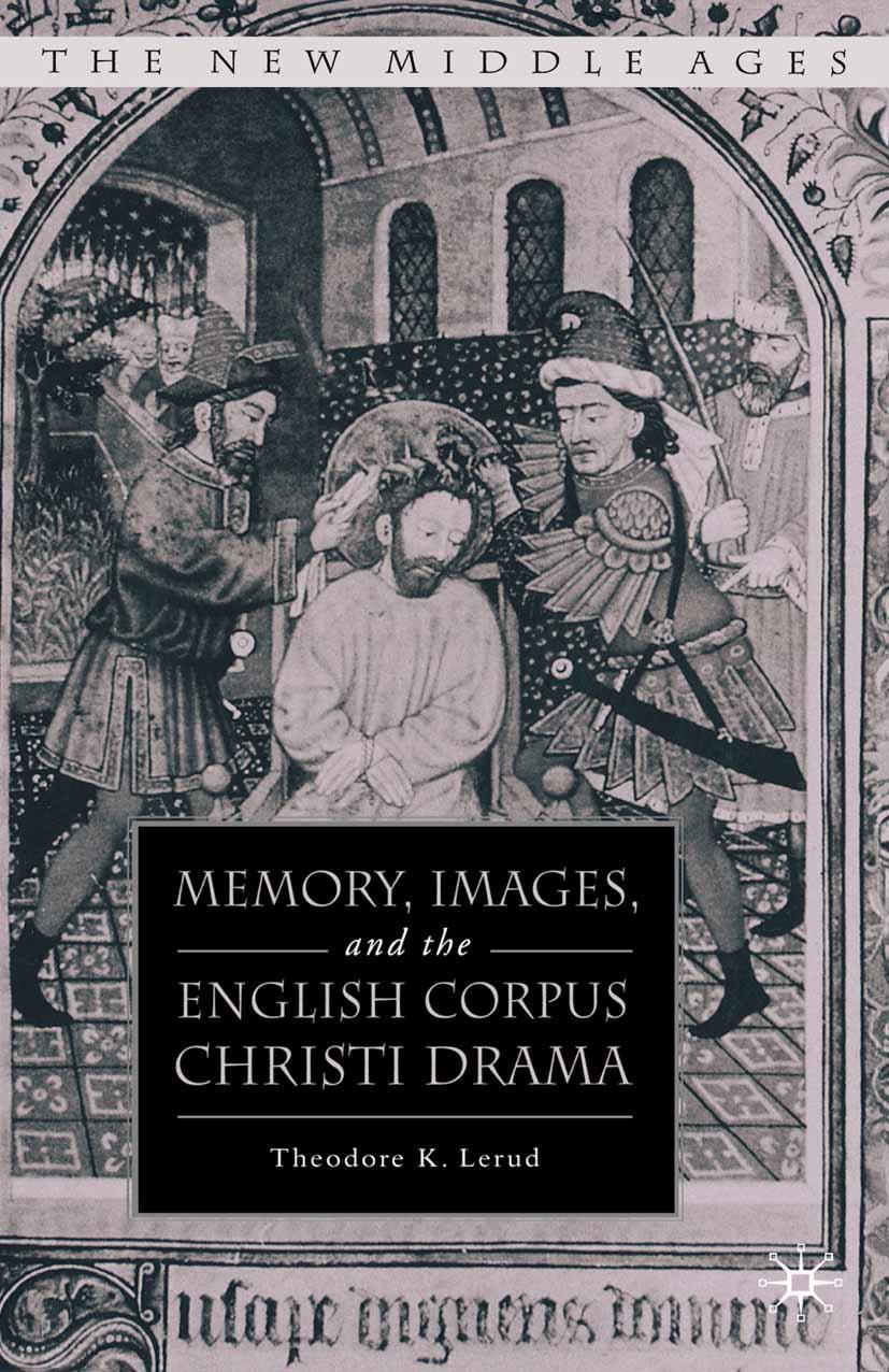 Lerud, Theodore K. - Memory, Images, and the English Corpus Christi Drama, ebook