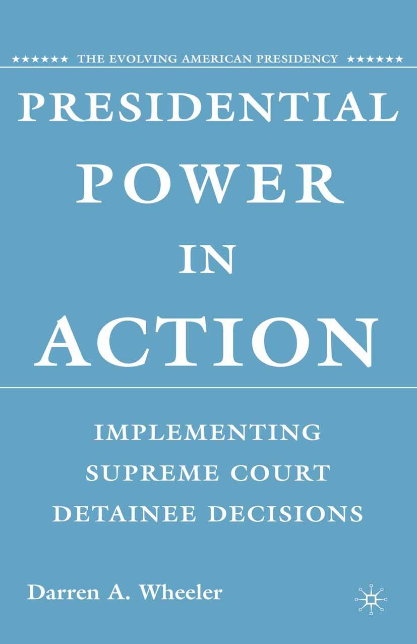Wheeler, Darren A. - Presidential Power in Action, ebook