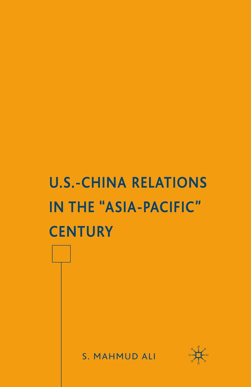 "Ali, S. Mahmud - U.S.-China Relations in the ""Asia-Pacific"" Century, ebook"
