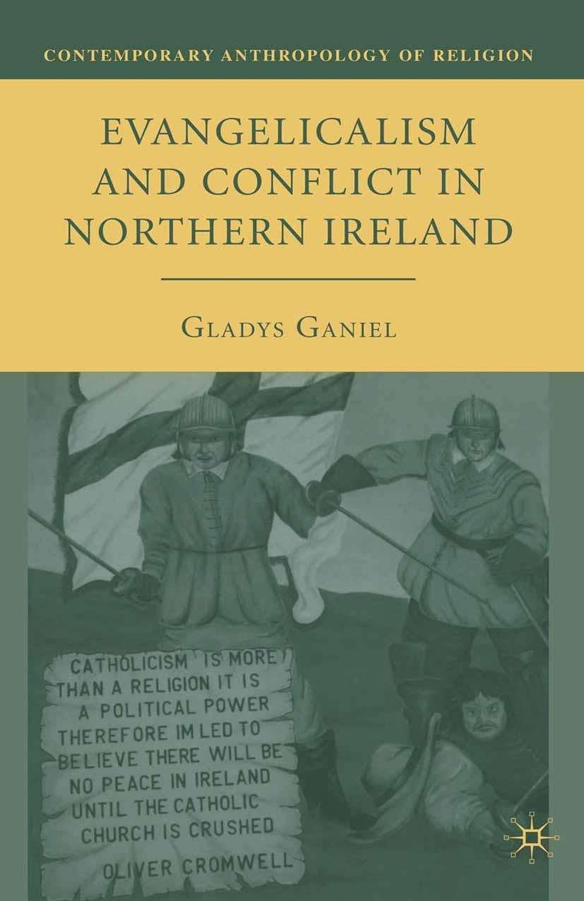 Ganiel, Gladys - Evangelicalism and Conflict in Northern Ireland, ebook