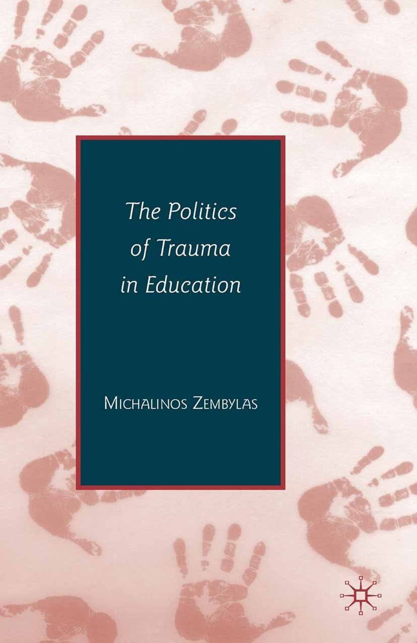 Zembylas, Michalions - The Politics of Trauma in Education, ebook