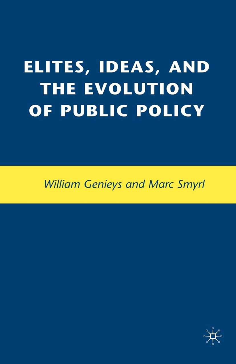 Genieys, William - Elites, Ideas, and the Evolution of Public Policy, ebook