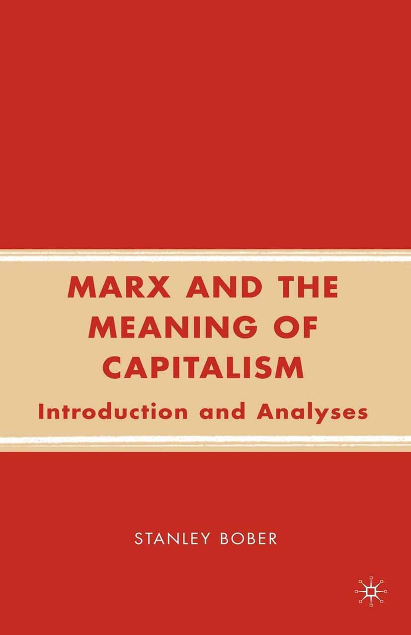 Bober, Stanley - Marx and the Meaning of Capitalism, ebook