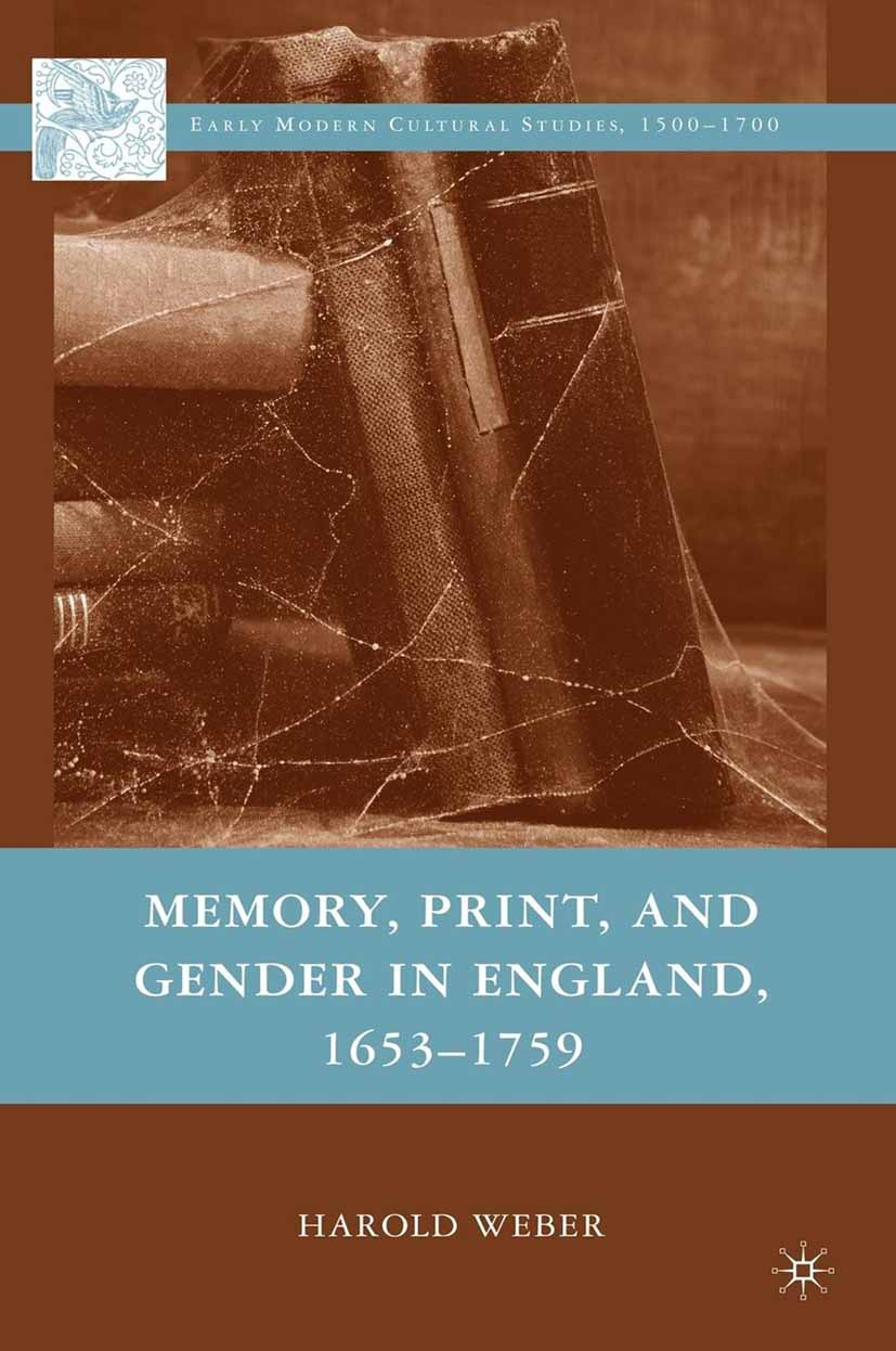 Weber, Harold - Memory, Print, and Gender in England, 1653–1759, ebook