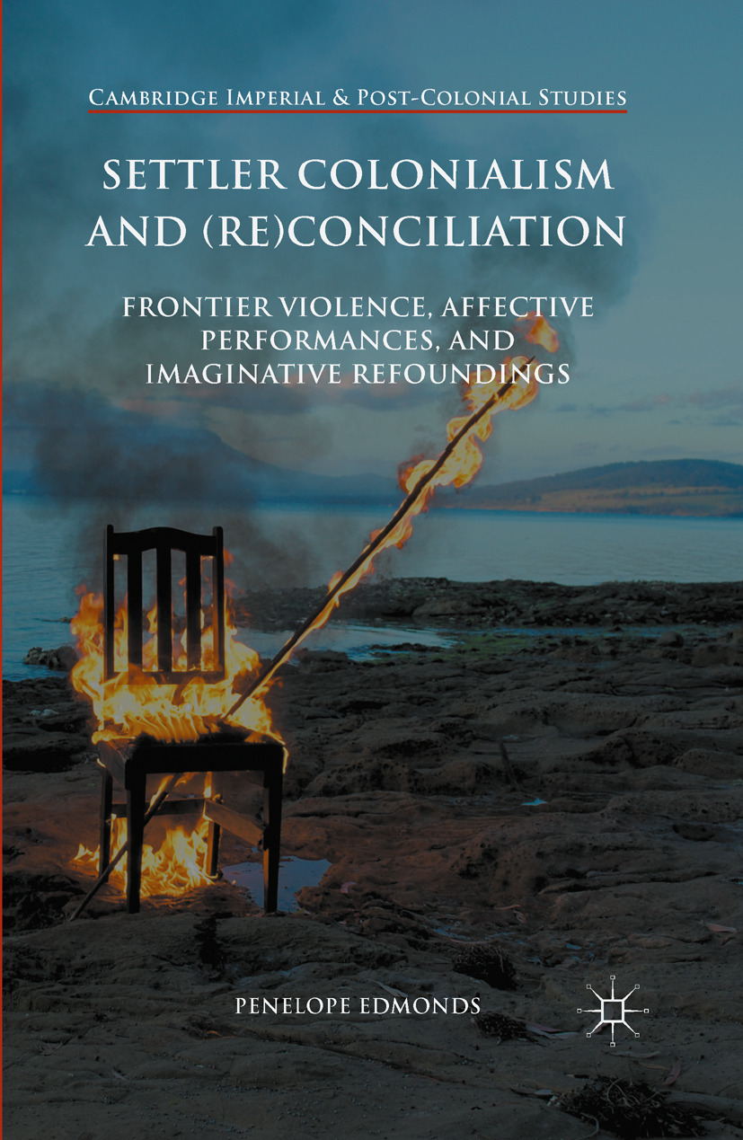 Edmonds, Penelope - Settler Colonialism and (Re)conciliation, ebook