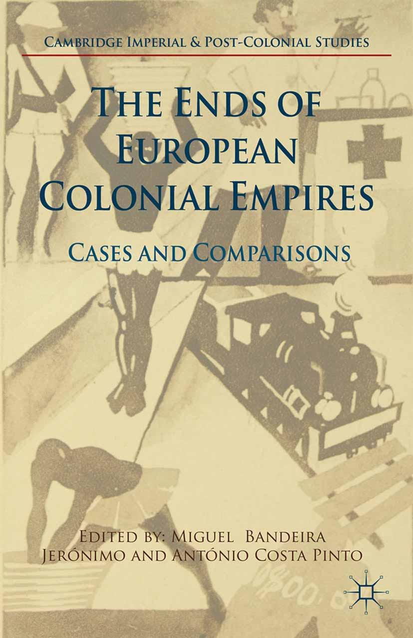 Jerónimo, Miguel Bandeira - The Ends of European Colonial Empires, e-kirja