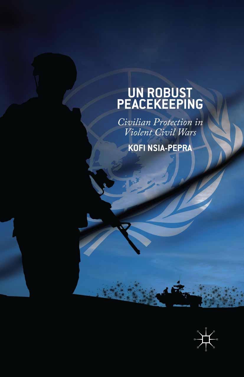 Nsia-Pepra, Kofi - UN Robust Peacekeeping, ebook