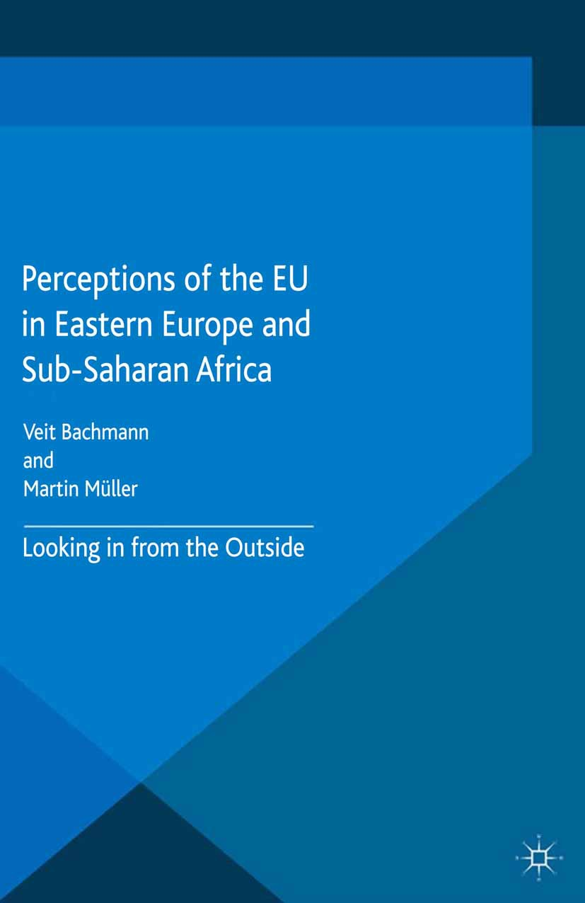 Bachmann, Veit - Perceptions of the EU in Eastern Europe and Sub-Saharan Africa, ebook