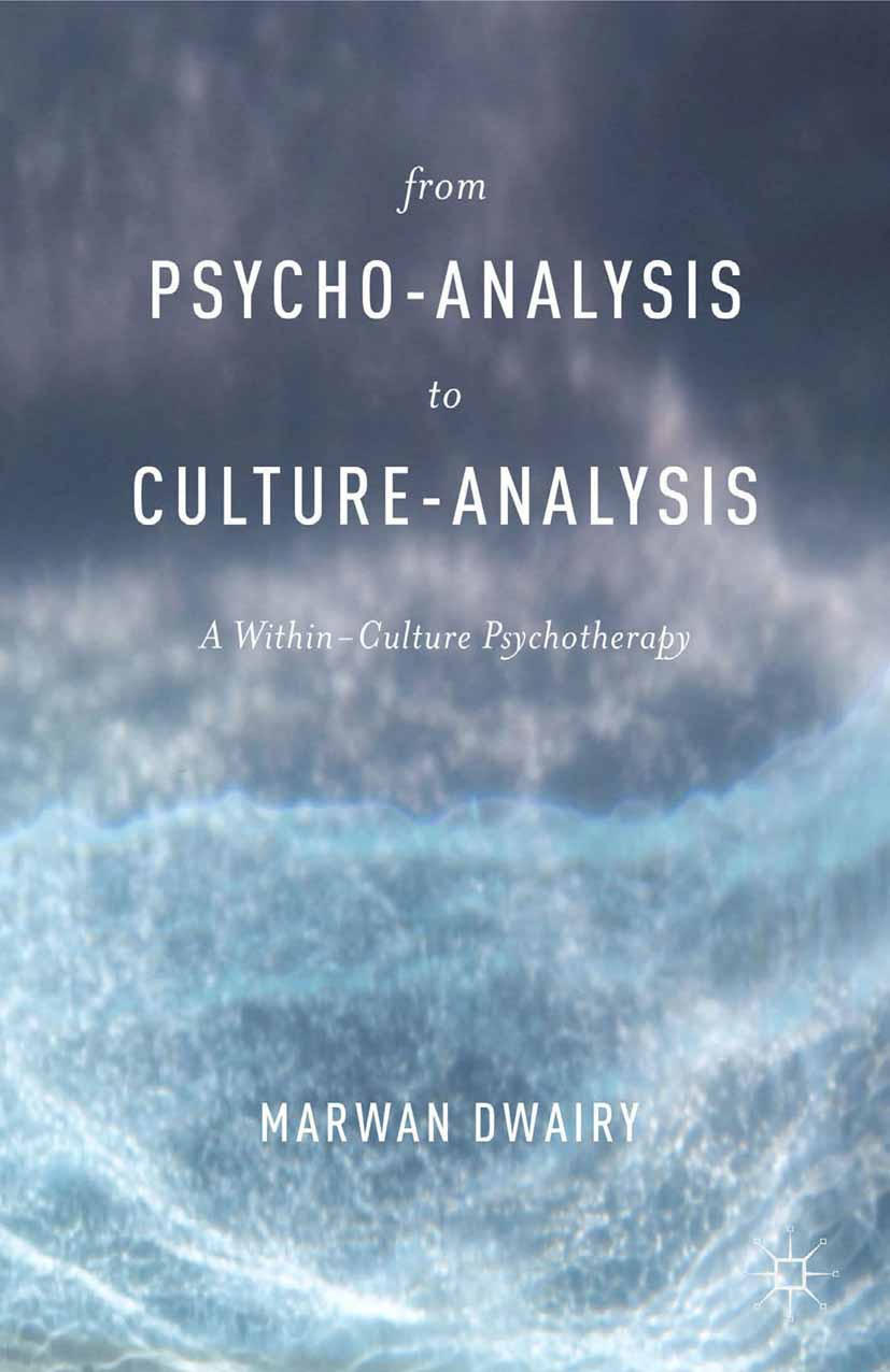 Dwairy, Marwan - From Psycho-Analysis to Culture-Analysis, ebook