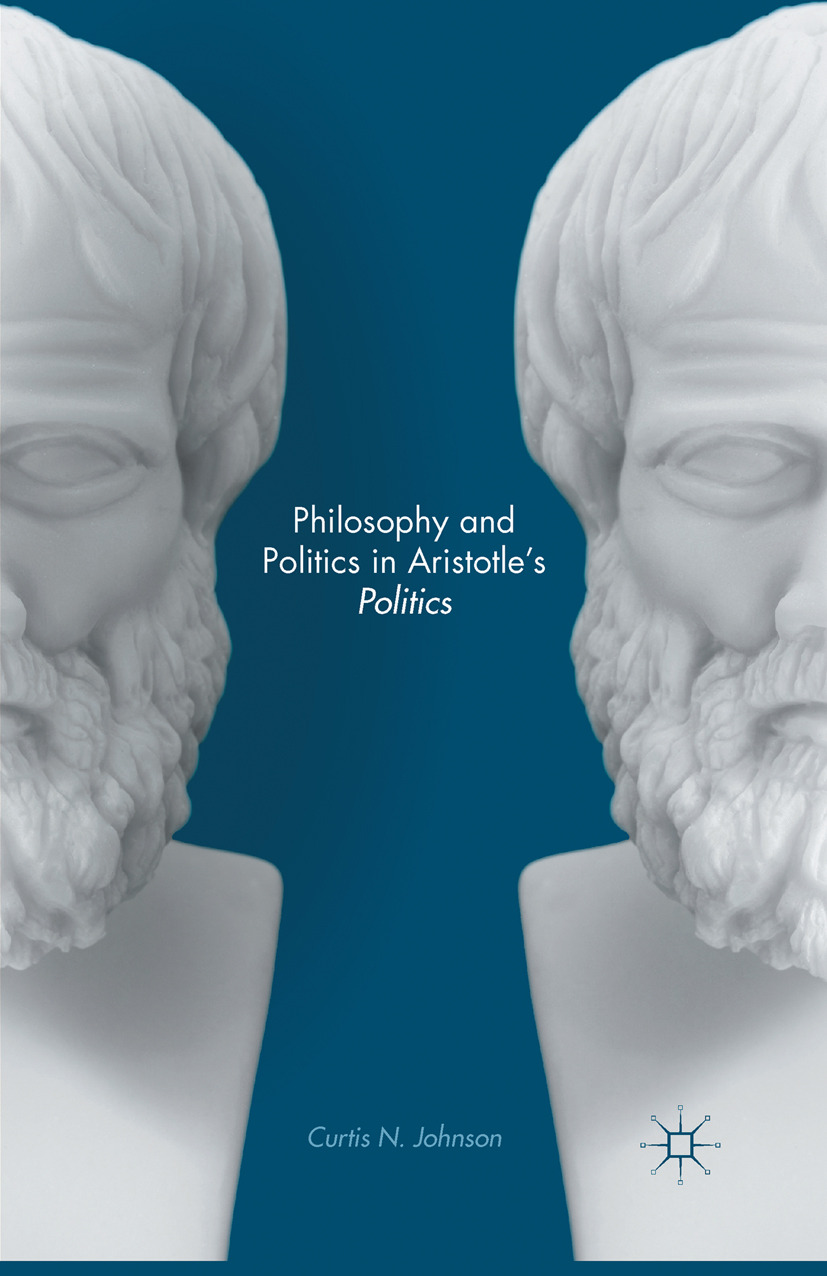 "Johnson, Curtis N. - Philosophy and Politics in Aristotle's <Emphasis Type=""Italic"">Politics</Emphasis>, e-bok"