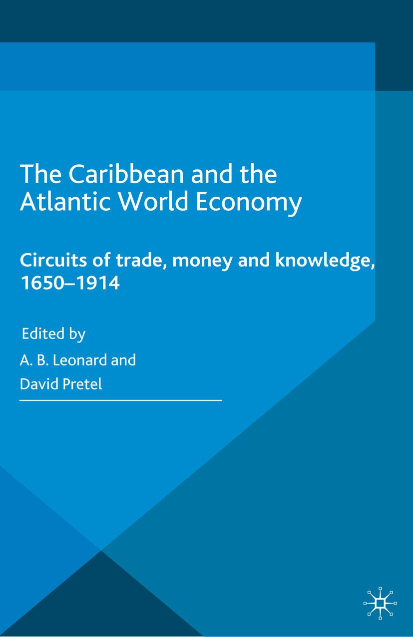 Leonard, A. B. - The Caribbean and the Atlantic World Economy, ebook