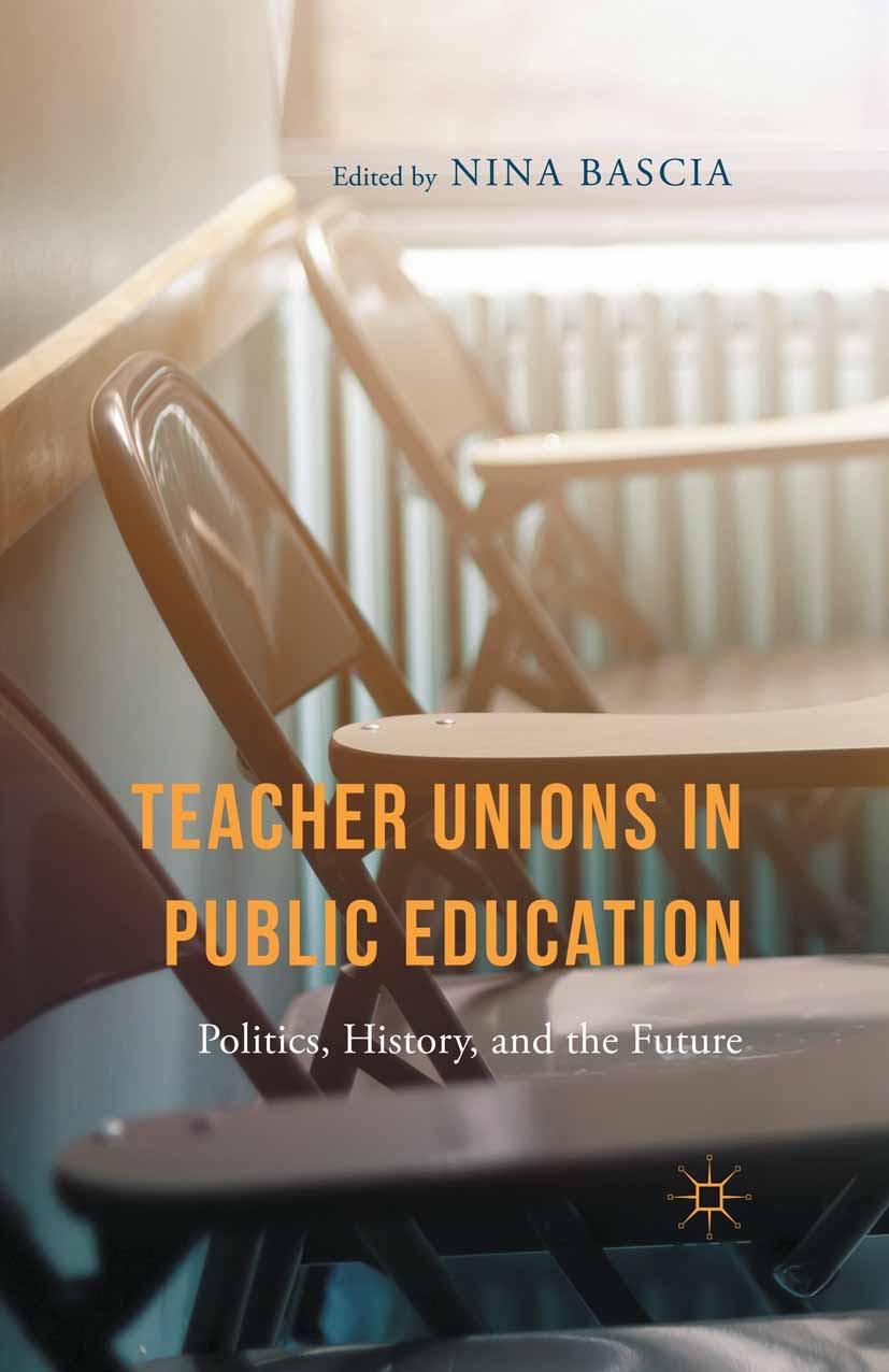 Bascia, Nina - Teacher Unions in Public Education, ebook
