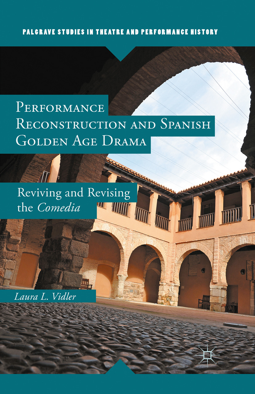 Vidler, Laura L. - Performance Reconstruction and Spanish Golden Age Drama, ebook