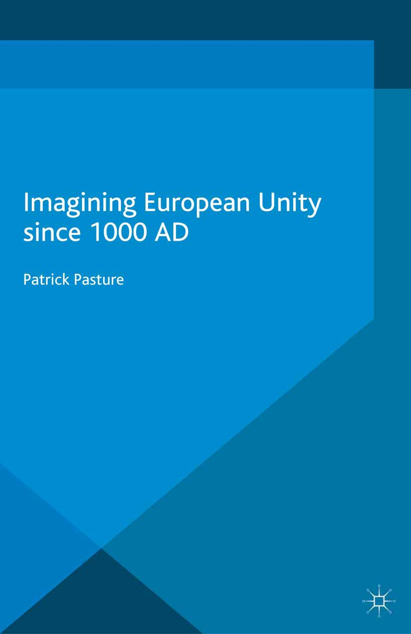 Pasture, Patrick - Imagining European Unity since 1000 AD, ebook