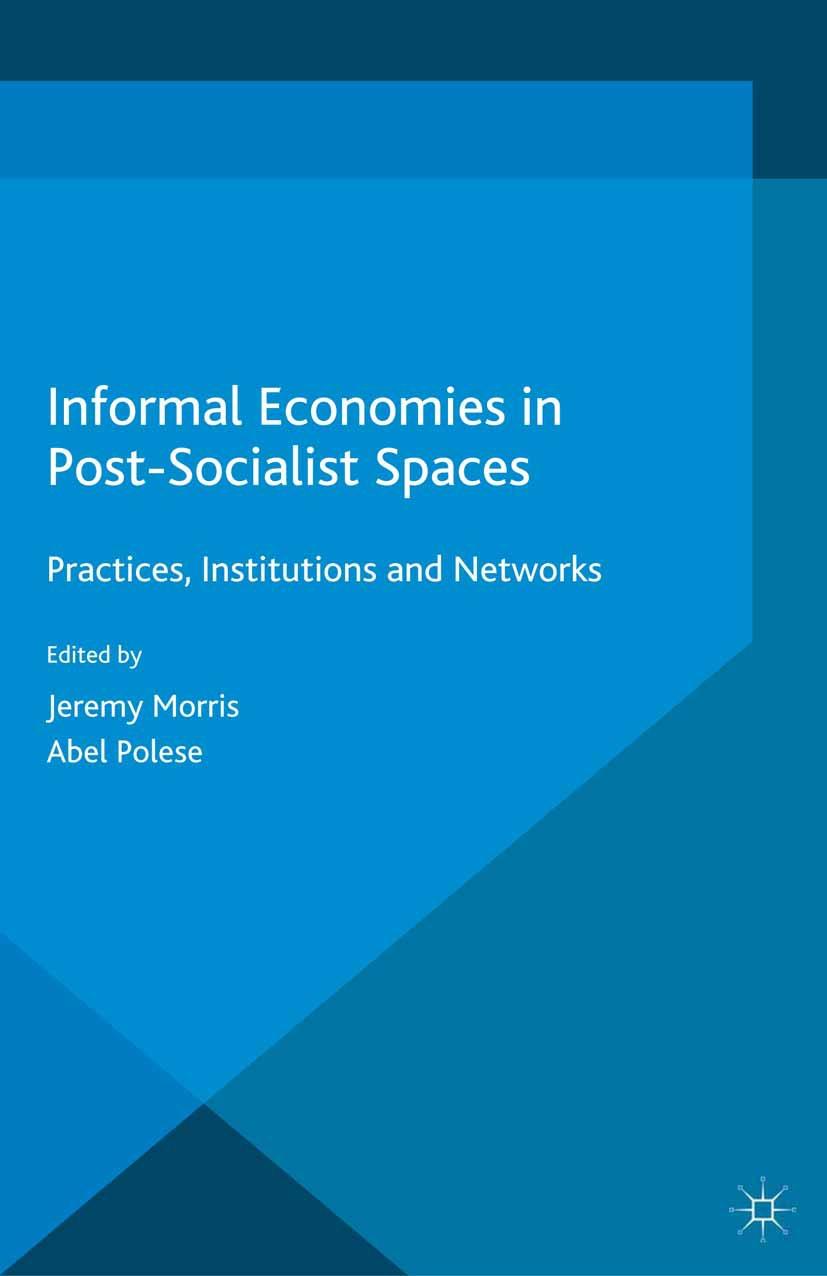 Morris, Jeremy - Informal Economies in Post-Socialist Spaces, ebook