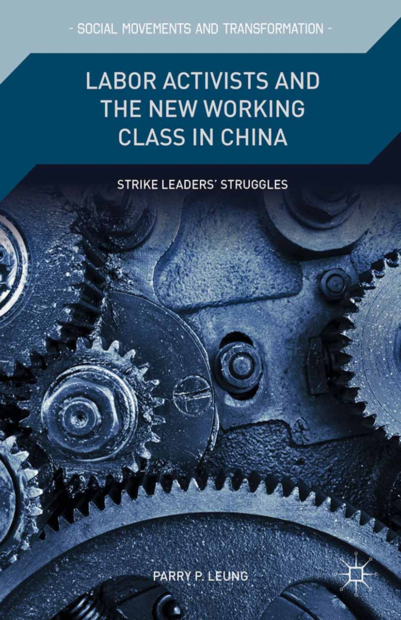 Leung, Parry P. - Labor Activists and the New Working Class in China, ebook