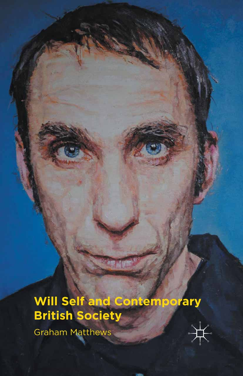 Matthews, Graham - Will Self and Contemporary British Society, ebook