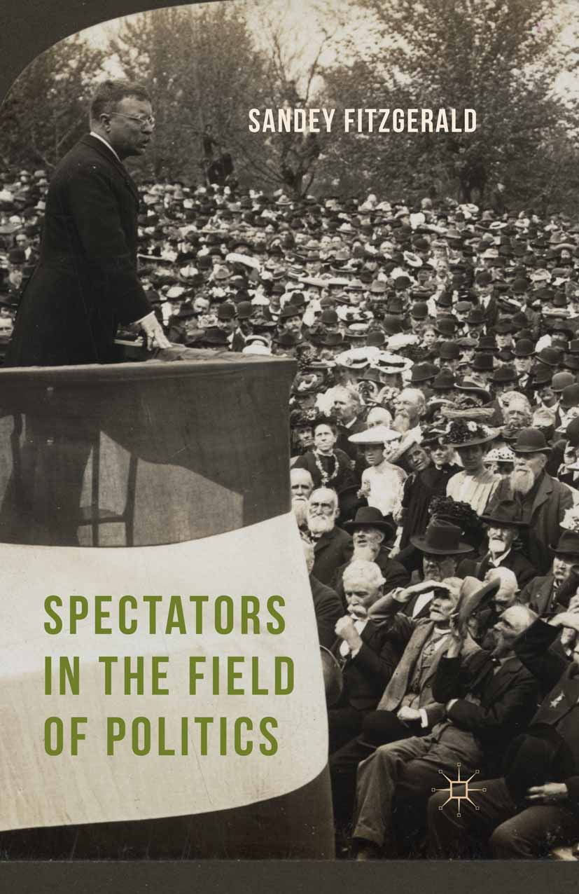 Fitzgerald, Sandey - Spectators in the Field of Politics, ebook