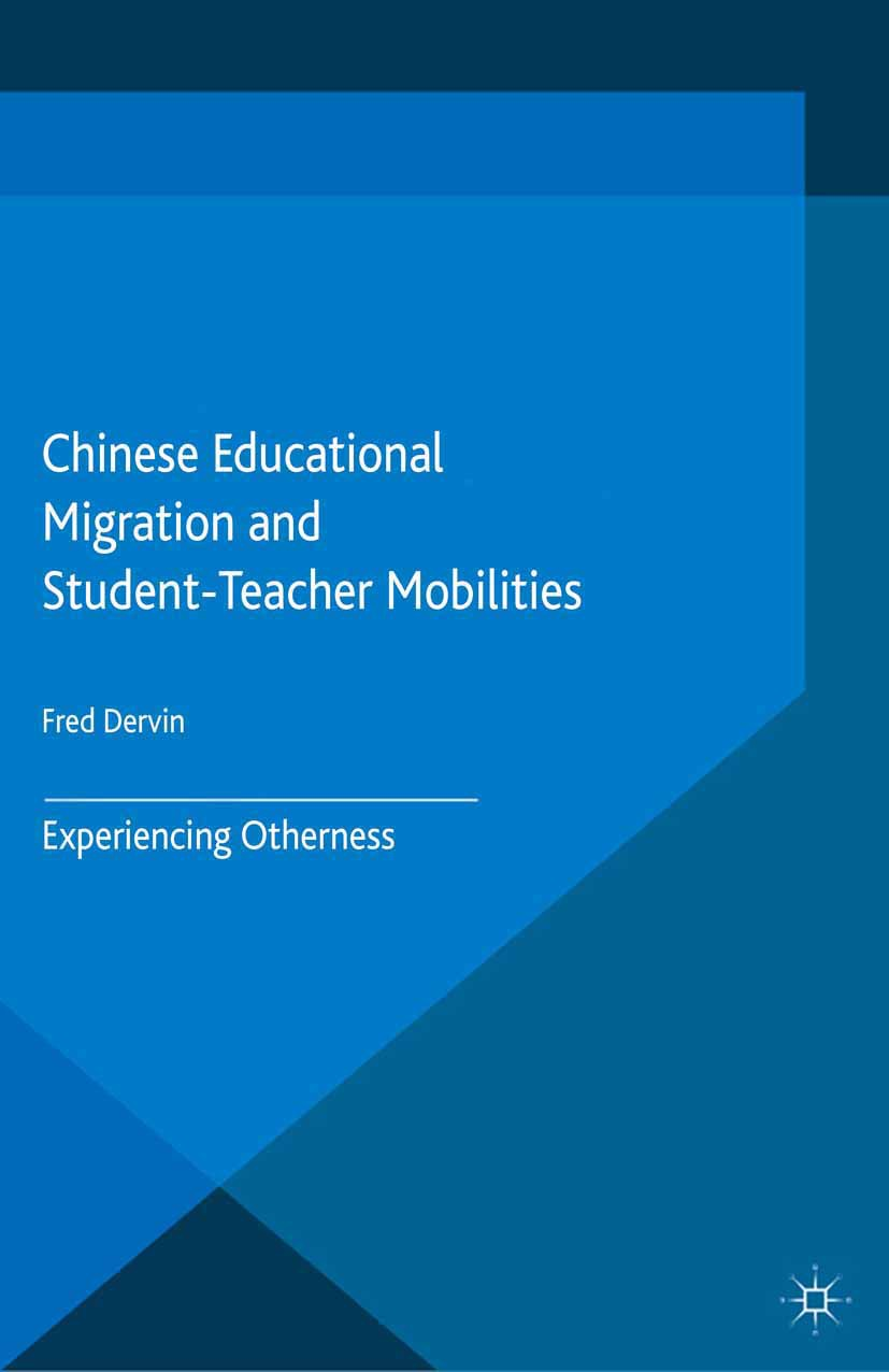 Dervin, Fred - Chinese Educational Migration and Student-Teacher Mobilities, ebook