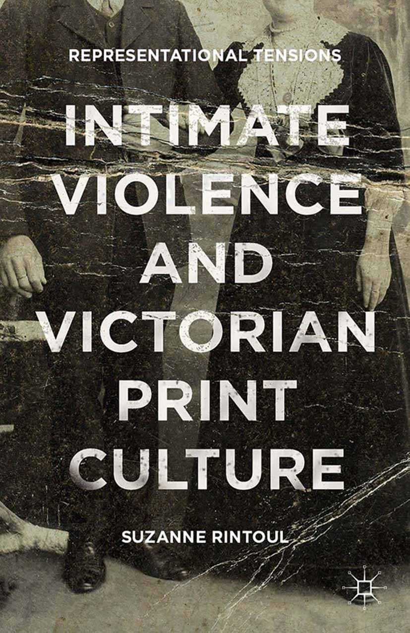 Rintoul, Suzanne - Intimate Violence and Victorian Print Culture, ebook