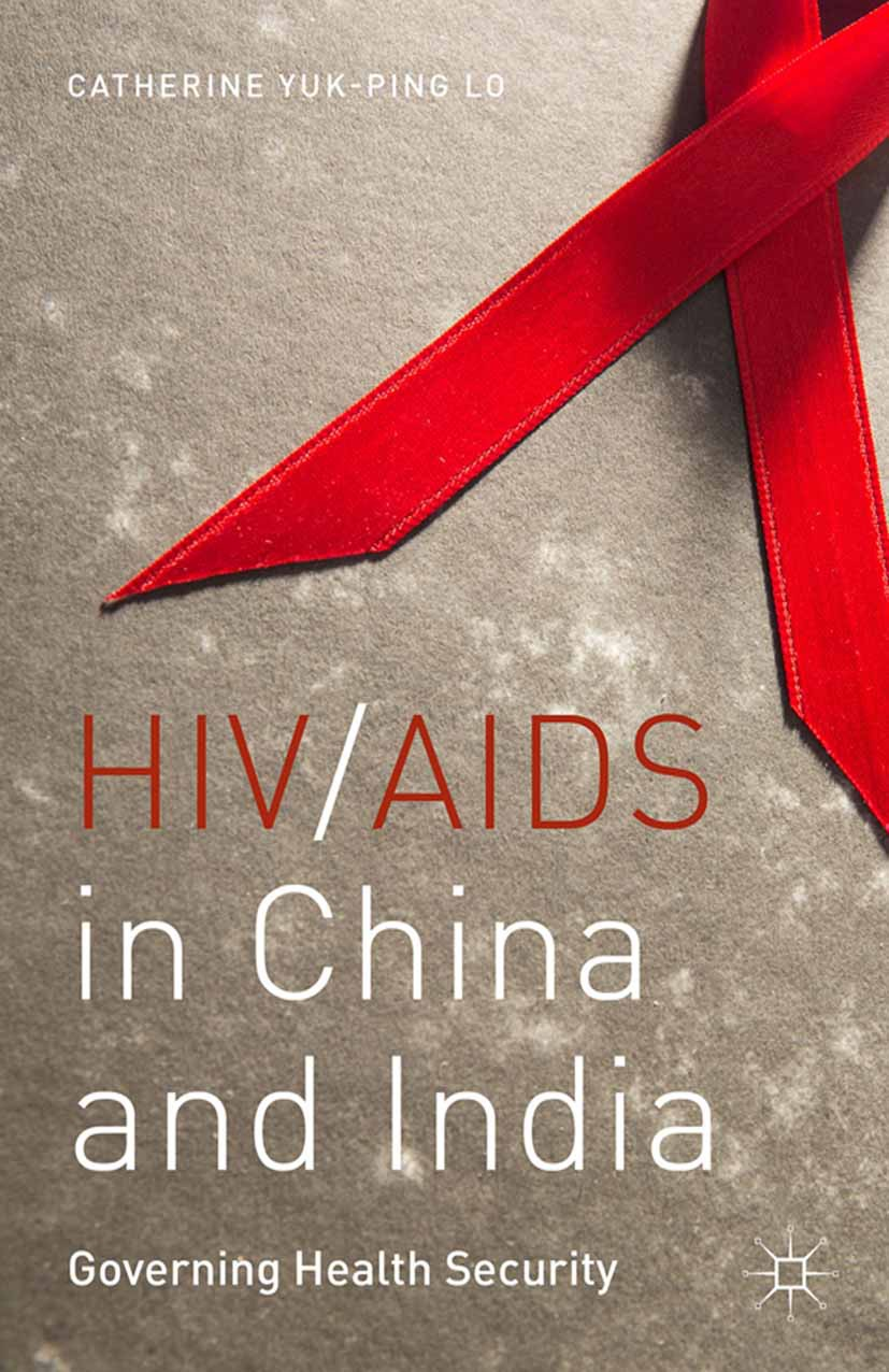 Lo, Catherine Yuk-ping - HIV/AIDS in China and India, ebook