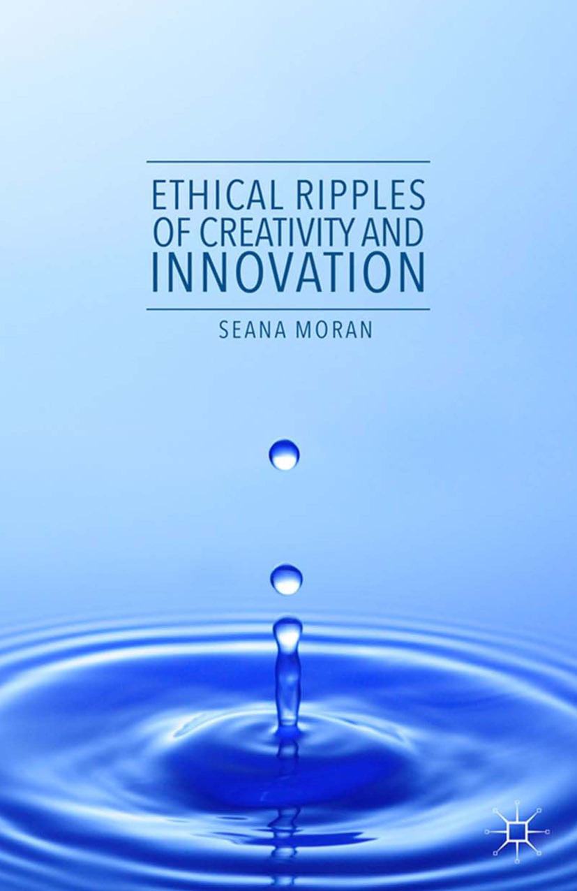 Moran, Seana - Ethical Ripples of Creativity and Innovation, e-bok