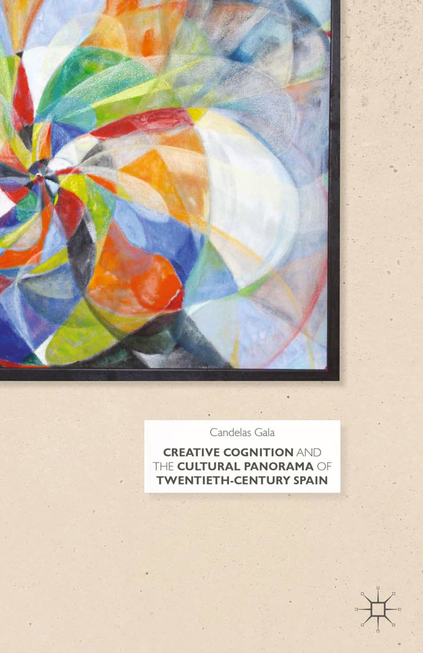 Gala, Candelas - Creative Cognition and the Cultural Panorama of Twentieth-Century Spain, ebook