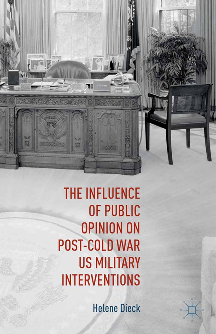 Dieck, Helene - The Influence of Public Opinion on Post-Cold War US Military Interventions, ebook