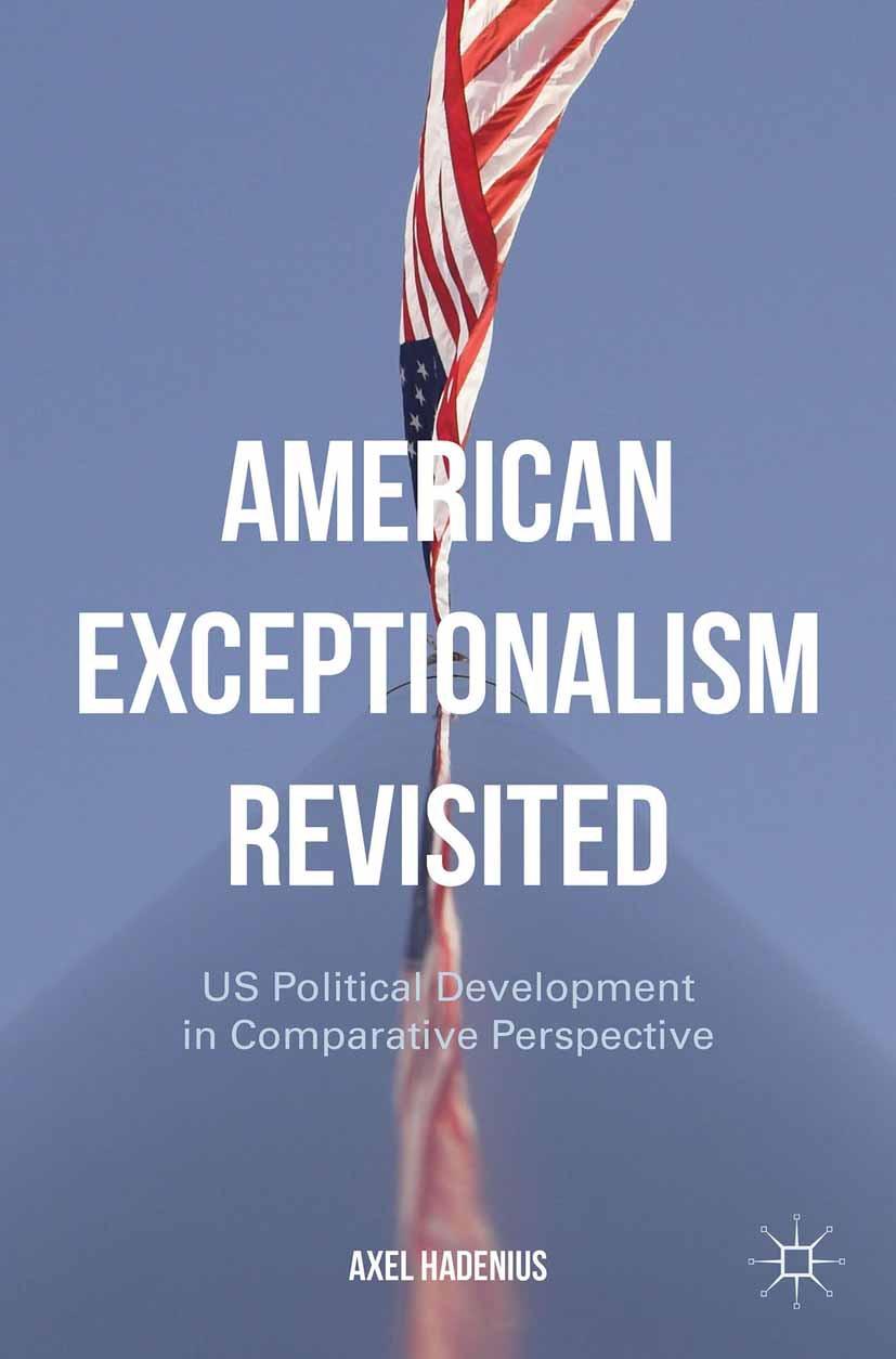 Hadenius, Axel - American Exceptionalism Revisited, ebook