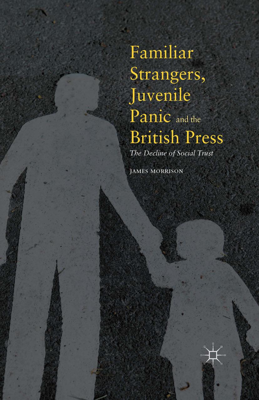 Morrison, James - Familiar Strangers, Juvenile Panic and the British Press, ebook