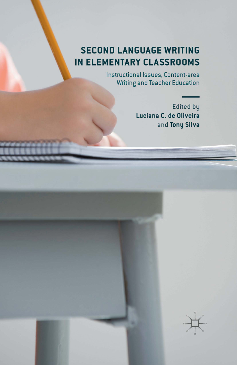 Oliveira, Luciana C. - Second Language Writing in Elementary Classrooms, ebook