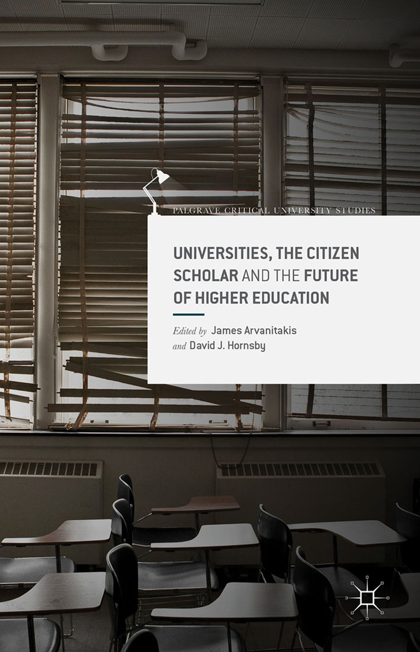 Arvanitakis, James - Universities, the Citizen Scholar and the Future of Higher Education, ebook
